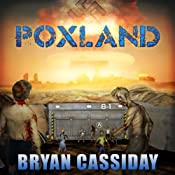 Poxland: Chad Halverson Zombie Apocalypse, Book 5 | Bryan Cassiday