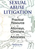 img - for Sexual Abuse Litigation: A Practical Resource for Attorneys, Clinicians, and Advocates book / textbook / text book