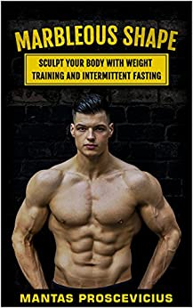 Marbleous Shape: Sculpt Your Body With Weight Training And