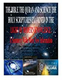 img - for THE BIBLE THE QURAN AND SCIENCE THE HOLY SCRIPTURES EXAMINED IN THE LIGHT OF MODERN KNOWLEDGE: A Summery With More New Information book / textbook / text book