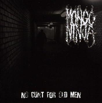 MONGO NINJA - No Cunt for Old Men - Amazon.com Music
