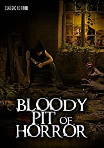Bloody Pit of Horror: Classic Horror Movie