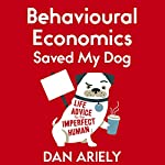 Behavioural Economics Saved My Dog | Dan Ariely
