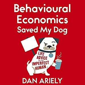 Behavioural Economics Saved My Dog Audiobook
