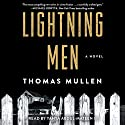 Lightning Men: A Novel Audiobook by Thomas Mullen Narrated by Yahya Abdul-Mateen II