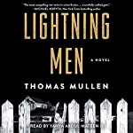 Lightning Men: A Novel | Thomas Mullen