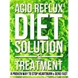"Acid Reflux Diet, Solution & TreatmentA Proven Way To Stop Heartburn & GERD FastAre you suffering from Acid Reflux or GERD (Gastroesophageal reflux disease)? ""Easy To Read & Gives You All The Information You Need.""Download NowYou might be feeling a p..."
