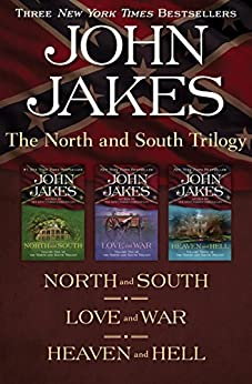 The North and South Trilogy: North and South, Love and War, and Heaven and Hell by [Jakes, John]