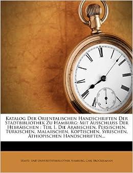 Katalog Der Handschriften Der Stadtbibliothek Zu Hamburg: Orientalische Handschriften.