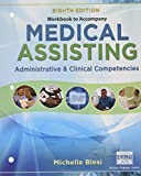 Student Workbook for Blesi's Medical Assisting Administrative and Clinical Competencies, 8th 8th Edition