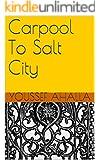 Carpool To Salt City
