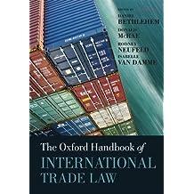 The Oxford Handbook of International Trade Law (Oxford Handbooks)