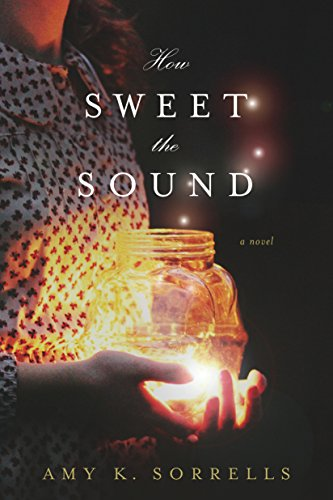 Image result for how sweet the sound amy sorrells amazon