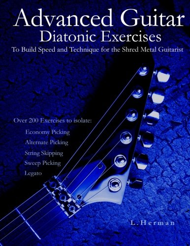 Advanced Guitar Diatonic Exercises To Build Speed and Technique for the Shred Metal ()