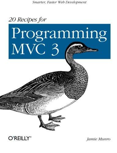 20 Recipes for Programming MVC 3: Faster, Smarter Web Development