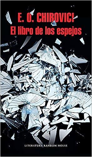 El libro de los espejos (Literatura Random House): Amazon.es: E.O. Chirovici, LAURA; SALAS RODRIGUEZ: Libros