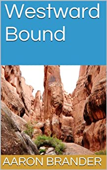 Westward Bound - An Adventure Story with Amelia and Adriana by [Brander, Aaron ]