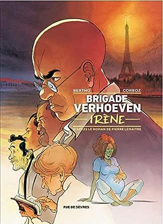 Brigade Verhoeven - Irène (French Edition) eBook: Lemaitre, Pierre ...