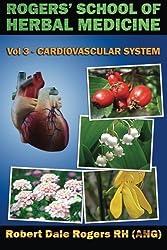 Rogers' School of Herbal Medicine Volume Three: Cardiovascular System (Volume 3)