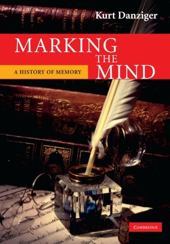 Marking the Mind: A History Of Memory by Brand: Cambridge University Press