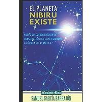 El planeta Nibiru existe: Nuevo descubrimiento en la constelación del Cisne confirma la órbita del Planeta x (Expediente Nibiru) (Spanish Edition)