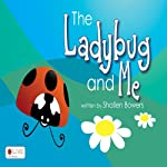 The Ladybug and Me: Rainy Days | Shallen Bowers