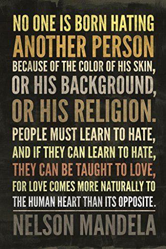 Photo Mandela Nelson (Laminated No One is Born Hating Another Person Nelson Mandela Quote Sign Poster 12x18 inch)