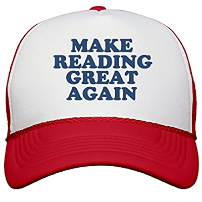 Make Reading Great Again Hat: Snapback Mesh Trucker Hat