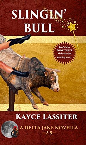 Slingin' Bull (The Delta Jane Series - Novella 2.5)