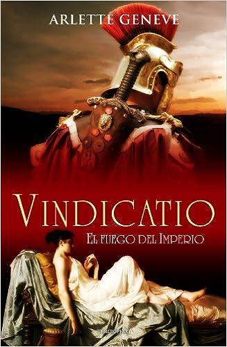 Vindicatio: El fuego del Imperio Romantica Historica: Amazon.es: Arlette Geneve: Libros