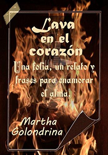 Amazoncom Lava En El Corazón Un Folía Un Relato Y Frases