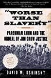 Worse Than Slavery, David M. Oshinsky, 0684830957