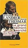 Le Grand Méchant Marché : Décryptage d'un fantasme français par Landier