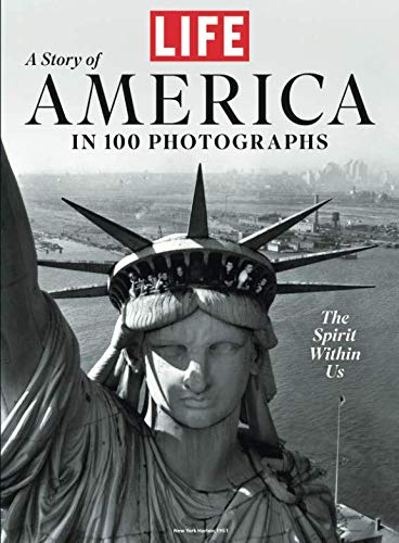 (LIFE A Story of America in 100 Photographs)