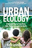 Urban Ecology: A Natural Way to Transform Kids, Parks, Cities, and the World