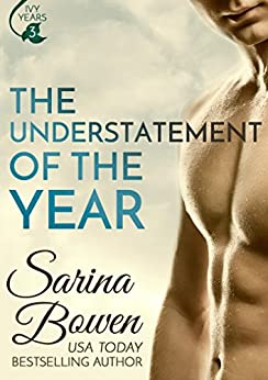 The Understatement of the Year (Ivy Years #3) (The Ivy Years) by [Bowen, Sarina]