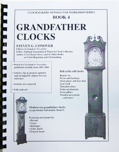 Book 4 Grandfather Clocks: Clockmakers Newsletter Workshop Series