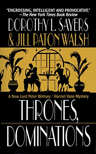 Thrones, Dominations: A Lord Peter Wimsey / Harriet Vane Mystery (Lord Peter Wimsey/Harriet Vane Mysteries Book 1)