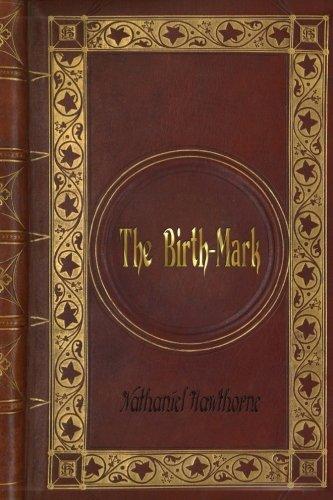 Nathaniel Hawthorne - The Birth-Mark PDF