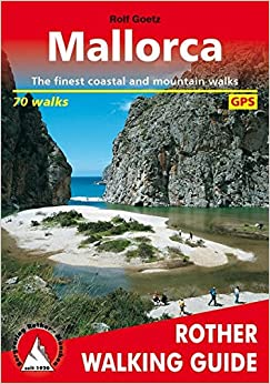 Mallorca. The Finest Coastal And Mountain Walks. 65 Walks. Rother Walking Guide. por Gill Round epub