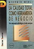 img - for Calidad Total Como Herramienta de Negocio (Spanish Edition) book / textbook / text book