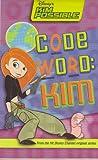 Kim Possible: Code Word Kim: Disney's Kim Possible: Code Word Kim