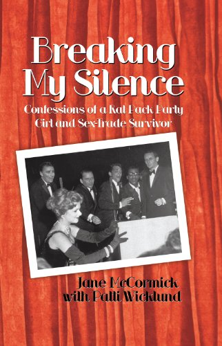 Book: Breaking My Silence - Confessions of a Rat Pack Party Girl and Sex-Trade Survivor by Jane McCormick