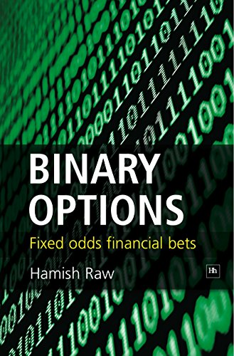 Binary Options: Fixed Odds Financial Bets by Harriman House