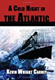 A Cold Night in the Atlantic, Kevin Wright Carney, 1935028022