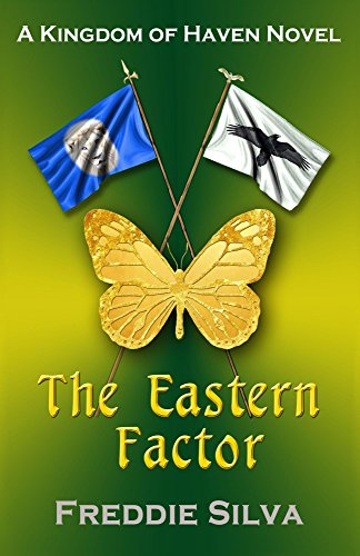 Book: The Eastern Factor (Kingdom of Haven Book 3) by Freddie Silva