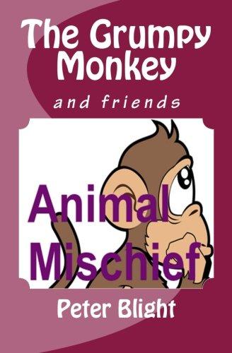 Read Online The Grumpy Monkey: and friends (Animal Mischief) (Volume 3) PDF
