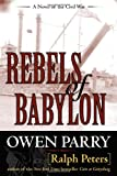 Rebels of Babylon, Owen Parry and Ralph Peters, 0811711412