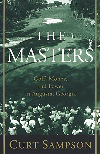 (The Masters: Golf, Money, and Power in Augusta, Georgia)