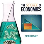 The Science of Economics | Fred Foldvary
